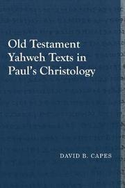 Old Testament Yahweh Texts in Paulas Christology by David B. Capes image