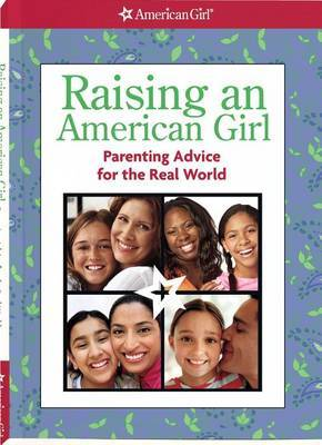 Raising an American Girl: Parenting Advice for the Real World
