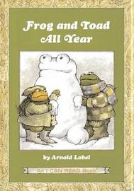 Frog and Toad All Year by Arnold Lobel