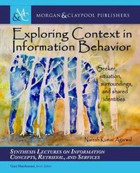 Exploring Context in Information Behavior by Naresh Agarwal