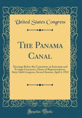 The Panama Canal by United States Congress