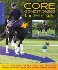Core Conditioning for Horses by Visconte Simon Cocozza