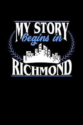 My Story Begins in Richmond by Dennex Publishing
