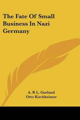 The Fate of Small Business in Nazi Germany by A R L Gurland image