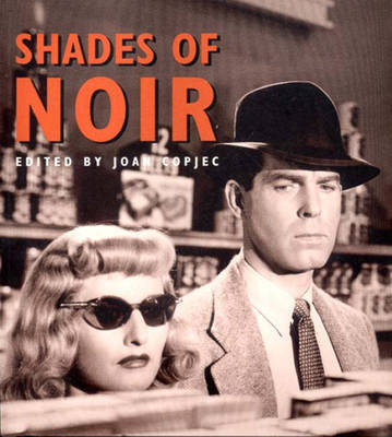 Shades of Noir by Joan Copjec