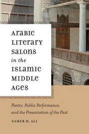 Arabic Literary Salons in the Islamic Middle Ages by Samer M. Ali image