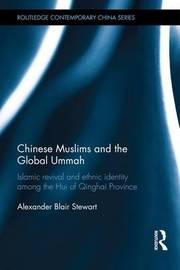 Chinese Muslims and the Global Ummah by Alexander Stewart