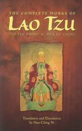 The Complete Works of Lao Tzu by Hua-Ching Ni image