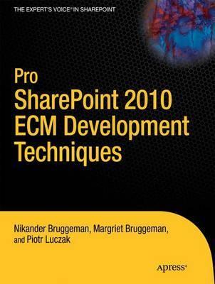 Pro SharePoint 2010 Development Techniques by Nikander Bruggeman