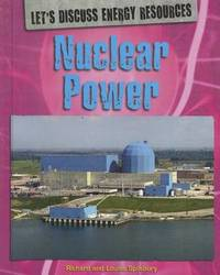 Nuclear Power by Richard Spilsbury
