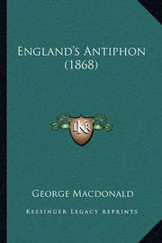 England's Antiphon (1868) by George MacDonald