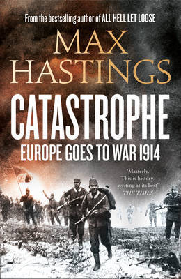 5f1398c5ea Catastrophe by Max Hastings image
