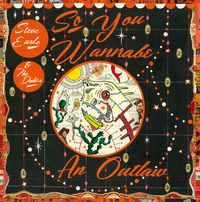 So You Wannabe An Outlaw (2LP) by Steve Earle & The Dukes image