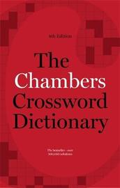 The Chambers Crossword Dictionary, 4th Edition by . Chambers