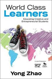 World Class Learners by Yong Zhao