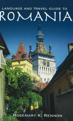 Language and Travel Guide to Romania by Rosemary K. Rennon image