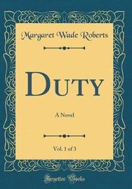 Duty, Vol. 1 of 3 by Margaret Wade Roberts image