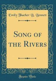 Song of the Rivers (Classic Reprint) by Emily Thacher B Bennett image