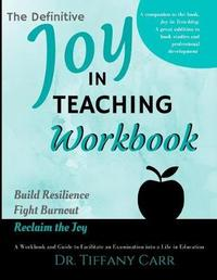 The Definitive Joy in Teaching Workbook by Dr Tiffany a Carr image