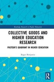 Collective Goods and Higher Education Research by Roger Benjamin