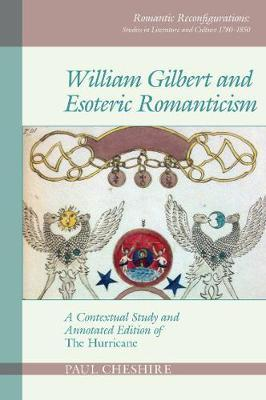 William Gilbert and Esoteric Romanticism by Paul Cheshire