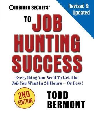 10 Insider Secrets to Job Hunting Success (2nd Edition) by Todd L Bermont image