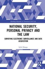 National Security, Personal Privacy and the Law by Sybil Sharpe