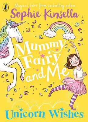 Mummy Fairy and Me: Unicorn Wishes by Sophie Kinsella