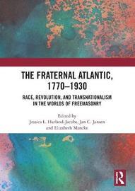 The Fraternal Atlantic, 1770-1930