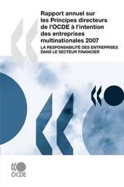 Rapport Annuel Sur Les Principes Directeurs De L'OCDE a L'intention Des Entreprises Multinationales 2007: La Responsabilite Des Entreprises Dans Le Secteur Financier by OECD Publishing image