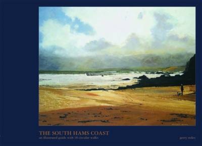 The South Hams Coast: An Illustrated Guide with 18 Circular Walks by Gerry Miles image