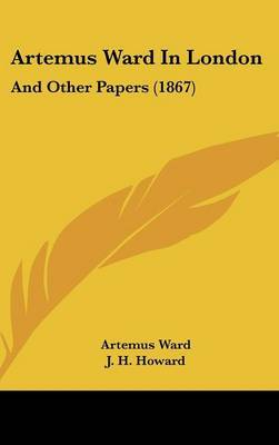 Artemus Ward In London: And Other Papers (1867) by Artemus Ward image