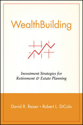 Wealth Building by David R. Reiser image