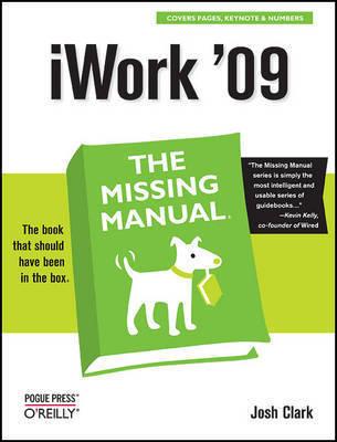 iWork '09: The Missing Manual by Josh Clark