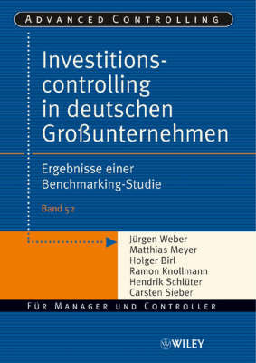 Investitionscontrolling in Deutschen Grobetaunternehmen: Ergebnisse Einer Benchmarking-studie by Carsten Sieber