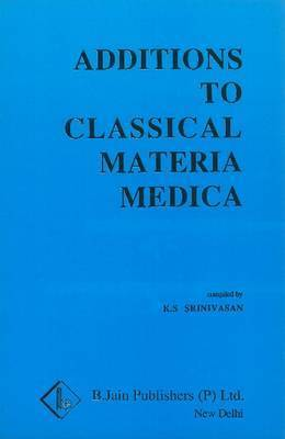Additions to Classical Materia Medica of Clarke by K.S. Srinivasan