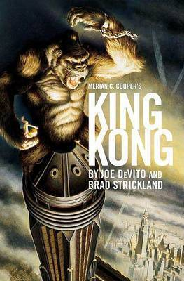 Merian C. Cooper's King Kong by Devito