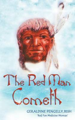 The Red Man Cometh by Gereldine Pengelly