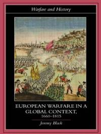 European Warfare in a Global Context, 1660-1815 by Jeremy Black