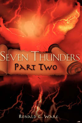 Seven Thunders Part Two by Ronald C. Ware image