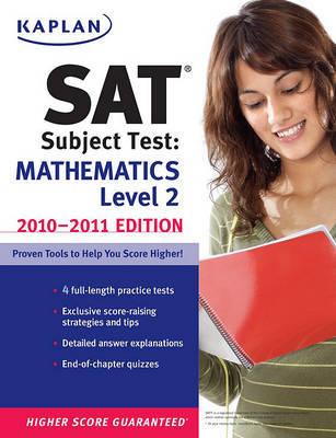 Kaplan SAT Subject Test: Mathematics Level 2: 2010-2011 by Kaplan