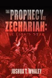 Prophecy of Zechariah by Joshua T Whaley image