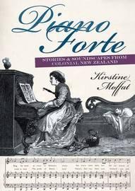 Piano Forte by Kirstine Moffat