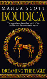 Boudica: Dreaming the Eagle by Manda Scott image