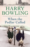 When the Pedlar Called by Harry Bowling