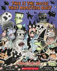This Is the House That Monsters Built by Steve Metzger