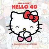 Hello Kitty, Hello 40: A 40th Anniversary Tribute
