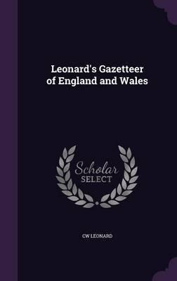 Leonard's Gazetteer of England and Wales by Cw Leonard image
