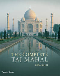The Complete Taj Mahal by Ebba Koch