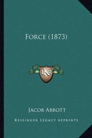 Force (1873) by Jacob Abbott